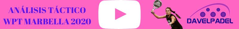 YOUTUBE DAVELPADEL, CANAL DE PADEL DE YOUTUBE, ANALISIS TACTICO DE PADEL PROFESIONAL, ANALISIS TACTICO, WPT MARBELLA 2020, PADEL FEMENINO